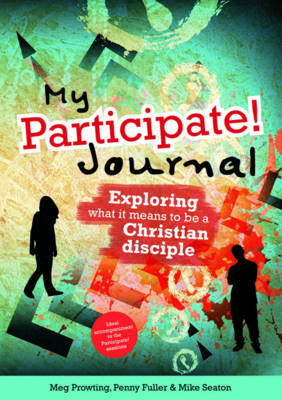 My Participate! Journal: Exploring What it Means to be a Christian Disciple (Paperback)