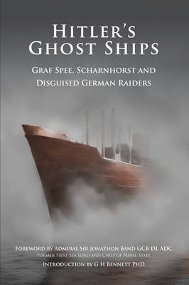 Hitler's Ghost Ships: Graf Spee, Schamhorst and Disguised German Raiders (Paperback)