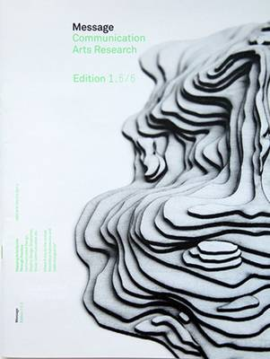 Message Communication Arts Research: Mapping Eclecticism Through Practice, Communication Design, Graphic Design, Illustration and Visual Communication (Paperback)