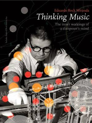 Thinking Music: The Inner Workings of a Composer's Mind (Hardback)