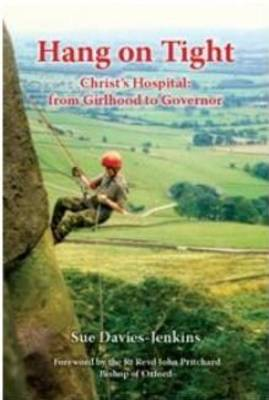 Hang on Tight: Christ's Hospital - From Girlhood to Governor (Paperback)