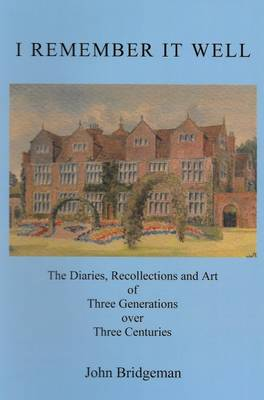 I Remember it Well: The Diaries, Recollections and Art of Three Generations Over Three Centuries (Hardback)
