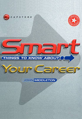 Smart Things to Know About Your Career - Smart Things to Know About (Stay Smart!) Series (Paperback)