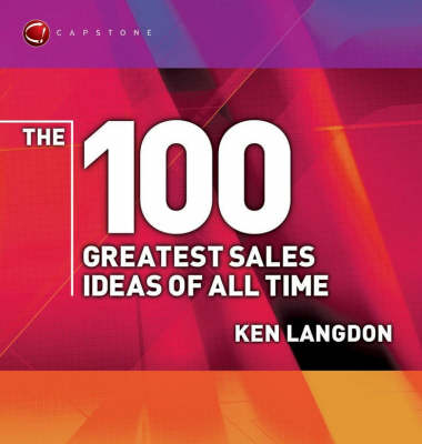 The 100 Greatest Sales Ideas of All Time - WH Smiths 100 Greatest (Paperback)