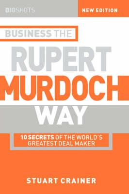 Big Shots: 10 Secrets of the World's Greatest Deal Maker Business the Rupert Murdoch Way - Big Shots Series (Paperback)