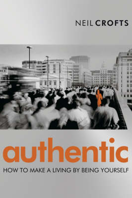 Authentic: How to Make a Living By Being Yourself (Paperback)