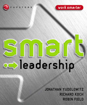 Smart Leadership - Smart Things to Know About (Stay Smart!) Series (Paperback)