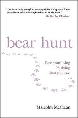 Bear Hunt: Earn Your Living by Doing What You Love (Paperback)