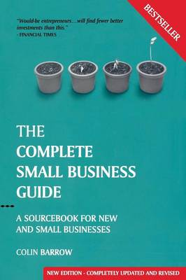 The Complete Small Business Guide: A Sourcebook for New and Small Businesses - Capstone Reference (Paperback)