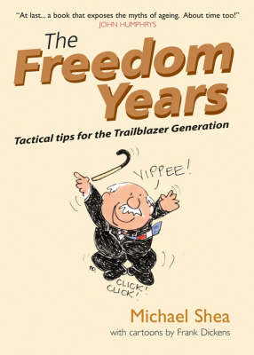 The Freedom Years: Tactical Tips for the Trailblazer Generation (Paperback)