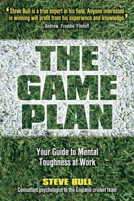 The Game Plan: Your Guide to Mental Toughness at Work (Paperback)