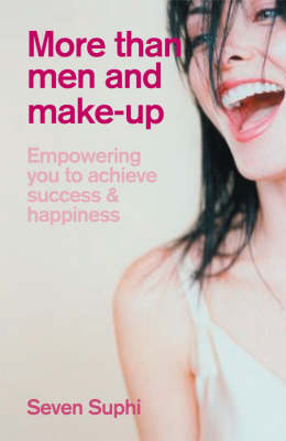 More Than Men and Make-Up: Empowering You to Achieve Success and Happiness (Paperback)