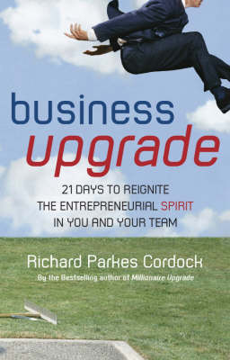 Business Upgrade: 21 Days to Reignite the Entrepreneurial Spirit in You and Your Team (Paperback)