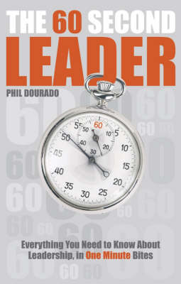 The 60 Second Leader: Everything You Need to Know About Leadership, in 60 Second Bites (Paperback)