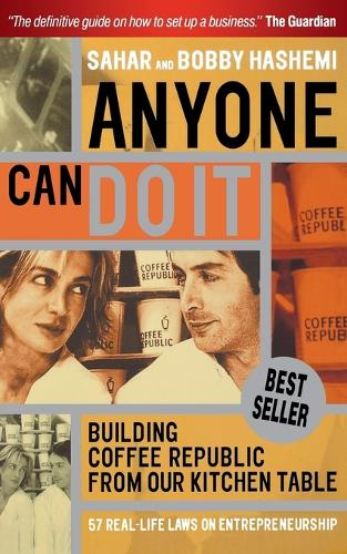 Anyone Can Do It: Building Coffee Republic from Our Kitchen Table - 57 Real Life Laws on Entrepreneurship (Paperback)