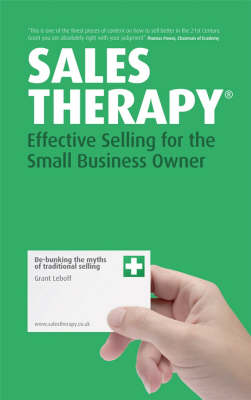Sales Therapy: Effective Selling for the Small Business Owner (Paperback)