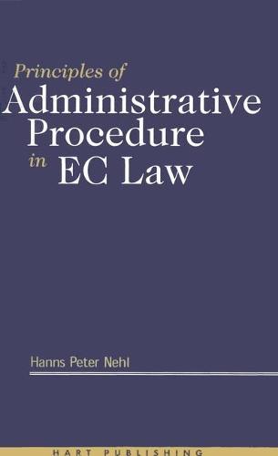 Principles of Administrative Procedure in EC Law (Hardback)