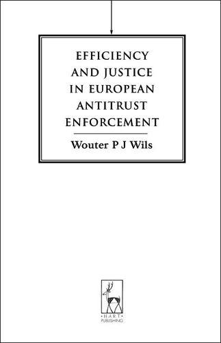 Efficiency and Justice in European Antitrust Enforcement (Hardback)