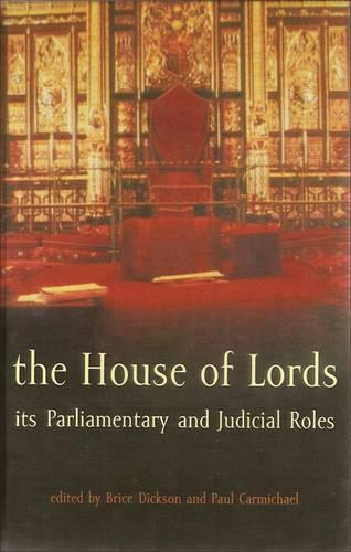 The House of Lords: Its Parliamentary and Judicial Roles (Hardback)