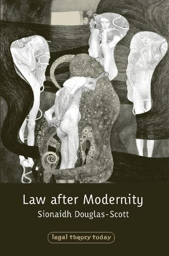 Law after Modernity - Legal Theory Today (Hardback)