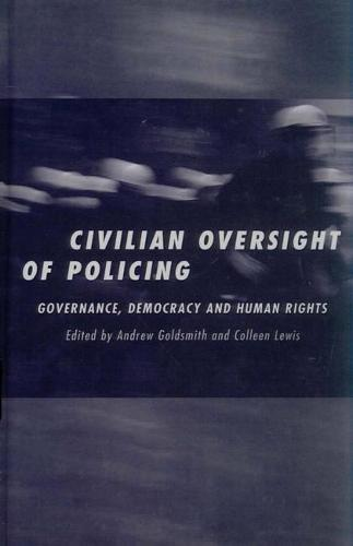 The Civilian Oversight of Policing: Governance, Democracy and Human Rights (Hardback)
