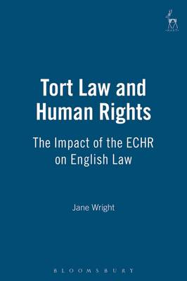 Tort Law and Human Rights: The Impact of the ECHR on English Law (Hardback)