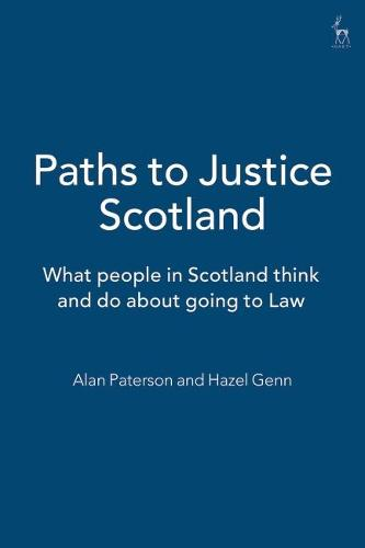 Paths to Justice Scotland: What People in Scotland Think and Do About Going to Law (Paperback)