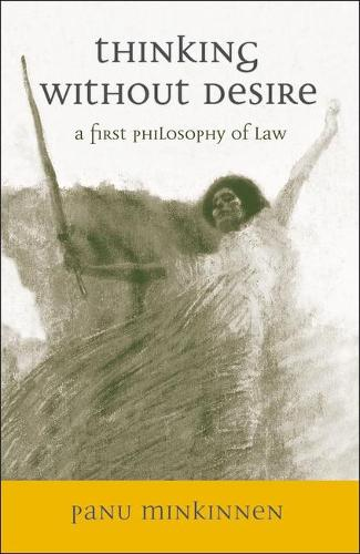 Thinking without Desire: A First Philosophy of Law (Hardback)