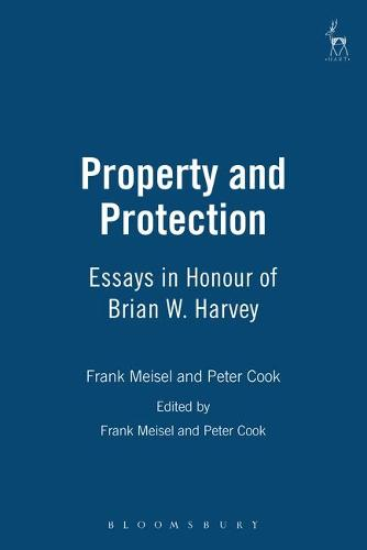 Property and Protection: Essays in Honour of Brian W. Harvey (Hardback)