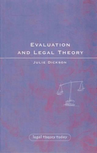 Evaluation and Legal Theory - Legal Theory Today 3 (Paperback)