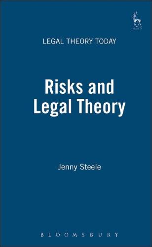 Risks and Legal Theory - Legal Theory Today 5 (Hardback)