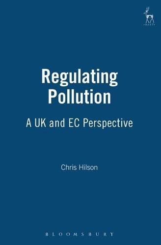 Regulating Pollution: A UK and EC Perspective (Hardback)