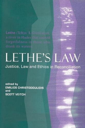 Lethe's Law: Justice, Law and Ethics in Reconciliation (Hardback)