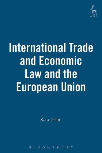 International Trade and Economic Law and the European Union (Paperback)