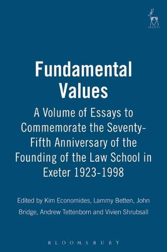 Fundamental Values: A Volume of Essays to Commemorate the Seventy-Fifth Anniversary of the Founding of the Law School in Exeter, 1923-1998 (Hardback)