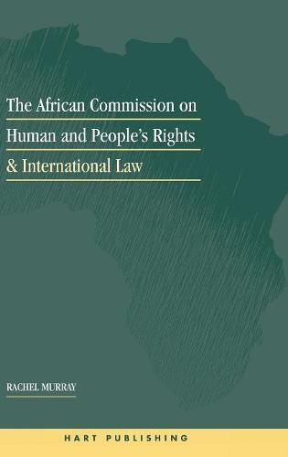 The African Commission on Human and Peoples' Rights and International Law (Hardback)