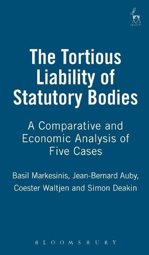 Tortious Liability of Statutory Bodies: a Comparative and Economic Analysis of Five Cases (Hardback)