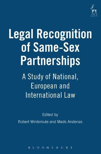 Legal Recognition of Same-sex Partnerships: A Study of National, European and International Law (Paperback)