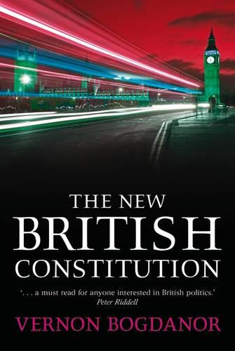 The New British Constitution (Hardback)