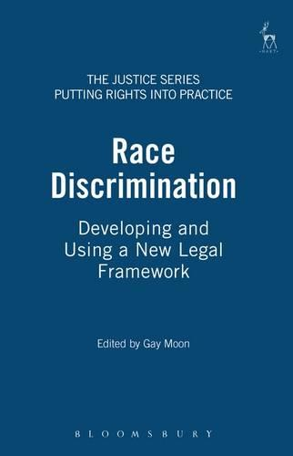 Race Discrimination: Developing and Using a New Legal Framework - Justice Series: Putting Rights into Practice 2 (Paperback)