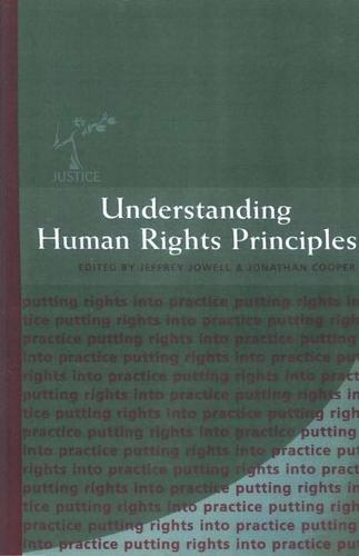 Understanding Human Rights Principles - Justice Series: Putting Rights into Practice 4 (Paperback)