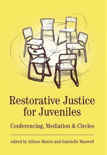 Restorative Justice for Juveniles: Conferencing, Mediation and Circles (Hardback)