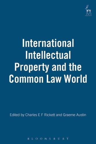 International Intellectual Property and the Common Law World (Hardback)