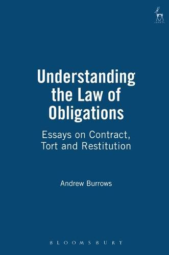 Understanding the Law of Obligations: Essays on Contract, Tort and Restitution (Paperback)