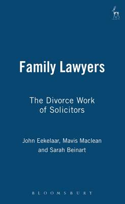 Family Lawyers: The Divorce Work of Solicitors (Hardback)