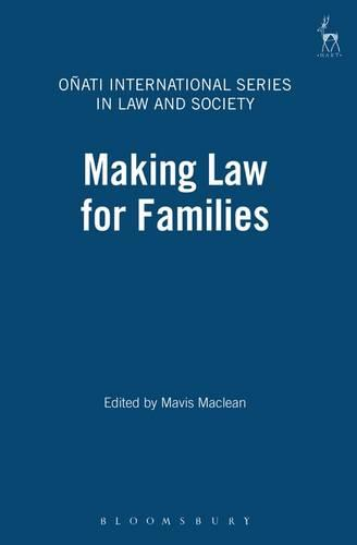 Making Law for Families - Onati International Series in Law and Society 3 (Paperback)