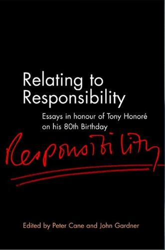 Relating to Responsibility: Essays in Honour of Tony Honore on His 80th Birthday (Hardback)
