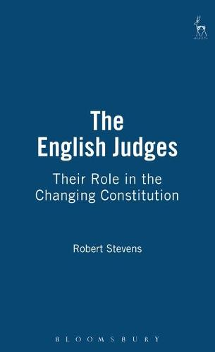 The English Judges: Their Role in the Changing Constitution (Hardback)