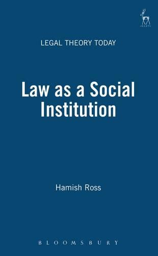 Law as a Social Institution - Legal Theory Today 2 (Paperback)