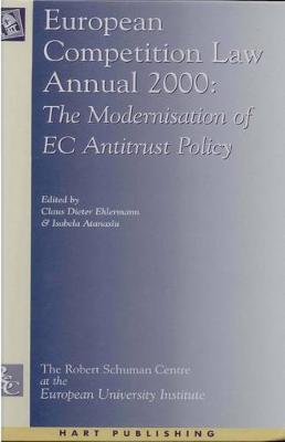 European Competition Law Annual 2000: The Modernisation of EC Antitrust Policy - European Competition Law Annual 5 (Hardback)